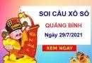 Soi cầu XSQB ngày 29/7/2021 chốt bạch thủ lô đài Quảng Bình