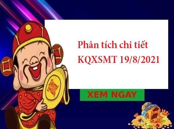 Phân tích chi tiết KQXSMT 19/8/2021