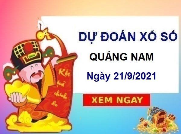 Dự đoán XSQNM ngày 21/9/2021