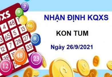 Nhận định KQXSKT ngày 26/9/2021 chốt số Kon Tum
