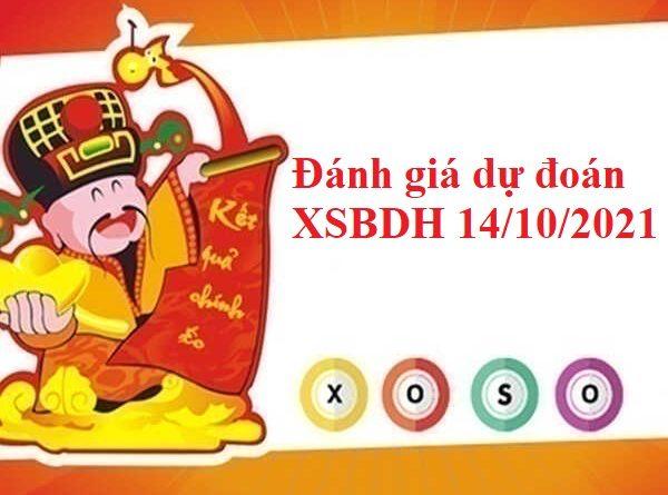 Đánh giá dự đoán XSBDH 14/10/2021